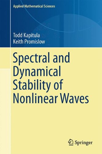 Spectral And Dynamical Stability Of Nonlinear Waves (Applied Mathematical Sciences)