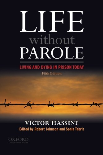 Life Without Parole: Living and Dying in Prison Today, by Victor Hassine