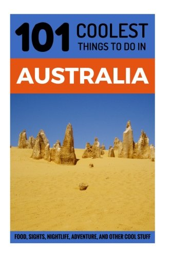 australia-australia-travel-guide-101-coolest-things-to-do-in-australia-sydney-melbourne-brisbane-per