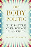 The Body Politic: The Battle Over Science in America
