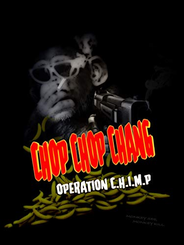Chop Chop Chang: Operation CHIMP on Amazon Prime Video UK