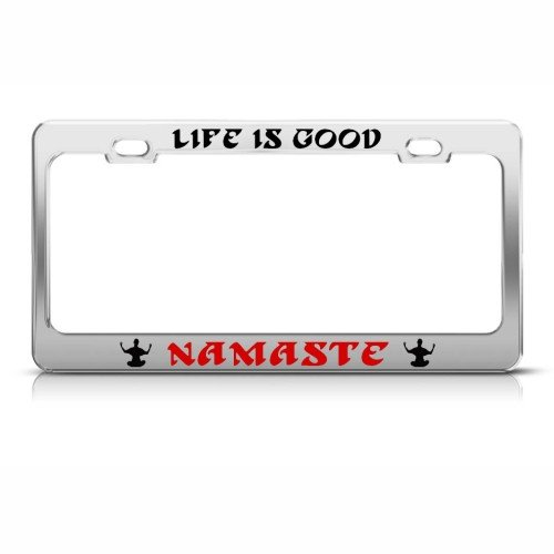 Life Is Good Namaste Yoga License Plate Frame Stainless Metal Tag Holder