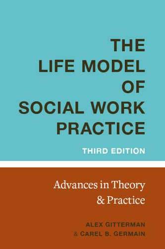 The Life Model of Social Work Practice: Advances in...