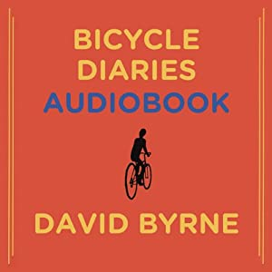 Bicycle Diaries | [David Byrne]