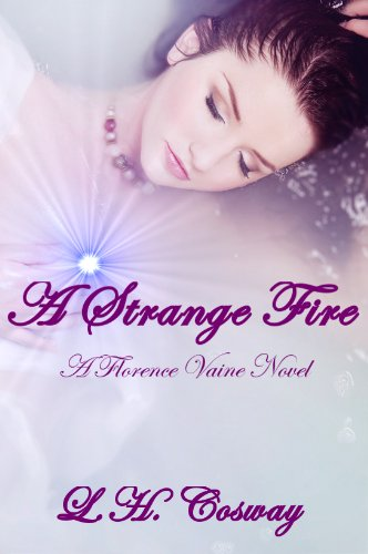 A Strange Fire (Florence Vaine) by L.H. Cosway