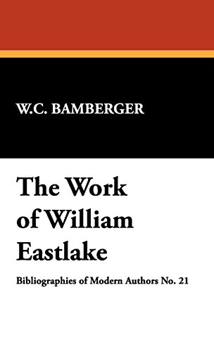 The Work of William Eastlake (Bibliographies of Modern Authors)