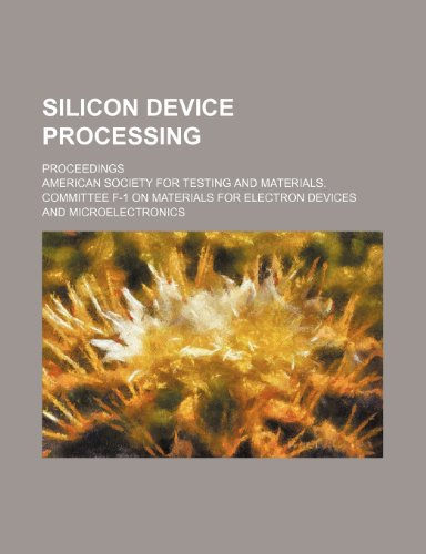 Silicon Device Processing; Proceedings