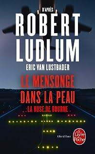 Le mensonge dans la peau par Robert Ludlum
