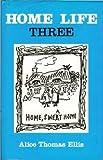 Home Life Three (Spectator Articles) (0715622706) by Alice Thomas Ellis