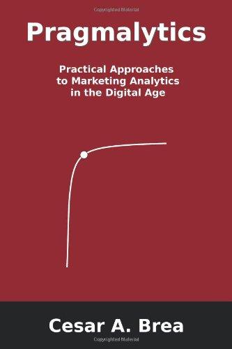 Pragmalytics: Enfoques prácticos para análisis de Marketing en la era Digital
