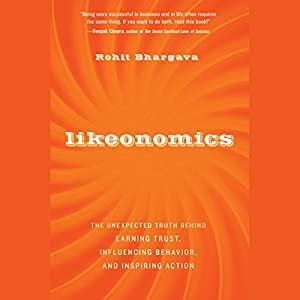 Likeonomics: The Unexpected Truth Behind Earning Trust, Influencing Behavior, and Inspiring Action Audiobook