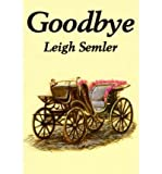 img - for [ [ [ Goodbye [ GOODBYE ] By Semler, Leigh ( Author )Nov-01-2002 Paperback book / textbook / text book