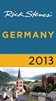 Rick Steves' Germany 2013 by Avalon Travel Publishing