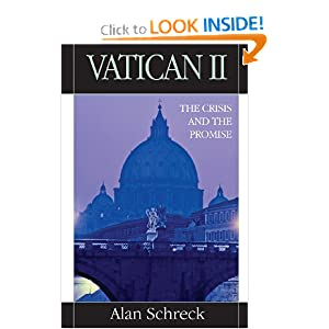 Vatican II: The Crisis and the Promise by Alan Schreck