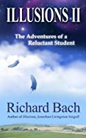 Illusions II: The Adventures of a Reluctant Student (Kindle Single) (English Edition)