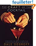 The Craft of the Cocktail: Everything...