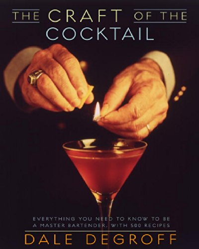 the-craft-of-the-cocktail-everything-you-need-to-know-to-be-a-master-bartender-with-500-recipes