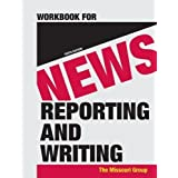Workbook for News Reporting and Writing 10th (tenth) Edition by Missouri Group, Brooks, Brian S., Kennedy, George...