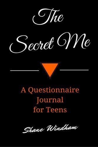 The Secret Me: A Questionnaire Journal for Teens