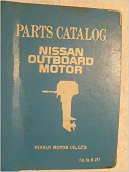 Nissan Outboard Motor Parts Catalog File No M 267 Nissan