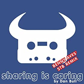 Sharing Is Caring (Benny Aves' STB Remix) [Explicit]