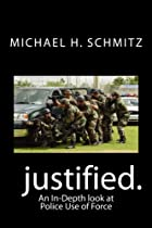 Justified.: An In-Depth look at Police Use of Force