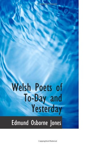 Welsh Poets of To-Day and Yesterday