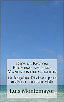 Dios de Pactos: Promesas ante los Mandatos del Creador: 10 Regalos