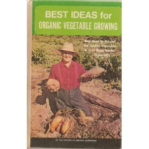 Best ideas for organic vegetable growing