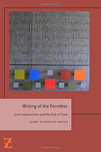 writing-of-the-formless-jose-lezama-lima-and-the-end-of-time-lit-z-fup