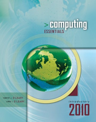 Computing Essentials 2010 Introductory Edition (O'Leary)