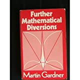 Further Mathematical Diversions (0047930241) by Gardner, Martin