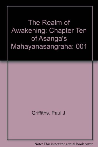The Realm of Awakening: A Translation and Study of the Tenth Chapter of Asanga's Mahayanasangraha