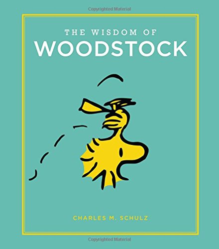 The Wisdom of Woodstock (Peanuts Guide to Life) [Schulz, Charles M.] (Tapa Dura)