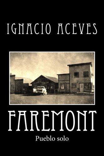 Faremont: Pueblo solo  [Aceves, Ignacio] (Tapa Blanda)