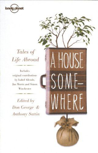 A House Somewhere: Tales of Life Abroad (Lonely Planet Travel Literature) Image