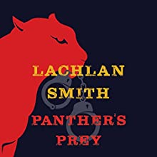 Panther's Prey: A Leo Maxwell Mystery Audiobook by Lachlan Smith Narrated by R. C. Bray