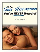 The Sex Hormone You've Never Heard of (English Edition)