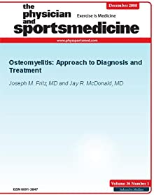 Osteomyelitis: Approach To Diagnosis And Treatment (The Physician And Sportsmedicine)