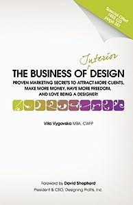 The Business of Interior Design: Proven Marketing Secrets by Vitalia, Inc.