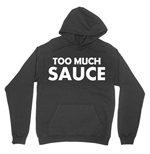 Too Much Sauce Hoodie - Fleece Hooded Sweatshirt (Sauce Beautiful compare prices)