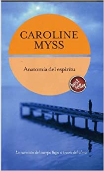 Anatomia del Espiritu (Spanish Edition): Caroline Myss: 9789685163132