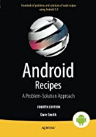 Android Recipes: A Problem-Solution Approach for Android 5.0, 4th edition Front Cover