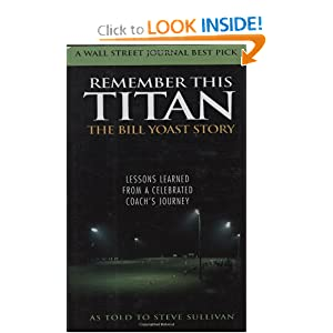Remember This Titan: Lessons Learned from a Celebrated Coach's Journey As Told to Steve Sullivan