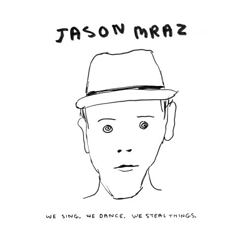We Dance, We Sing, We Steal Things - Jason Mraz