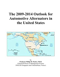 The 2009-2014 Outlook for Automotive Alternators in the United States