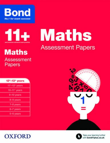 Bond 11+: Maths: Assessment Papers: 12+-13+ years
