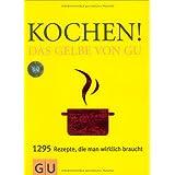 """Kochen! Das Gelbe von GU (Die GU Grundkochb�cher)von """"Sebastian Dickhaut"""""""