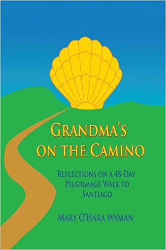 Grandma's on the Camino: Reflections on a 48-Day Pilgrimage Walk to Santiago