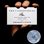 The Undertaking: Life Studies from the Dismal Trade | [Thomas Lynch]
